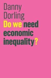 Danny Dorling - Do we need economic inequality